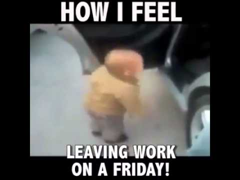 How I Feel Leaving Work On A Friday Youtube