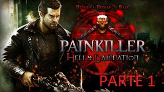 Painkiller Hell and Damnation | Gameplay En Español | Parte 1