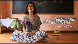 #TertuliandoEnCuarentena con: maestra Waldorf, Adriana Santiago