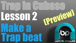 Cubase 9.5 Trap Tutorial - Lesson 02 - Making a Trap Beat