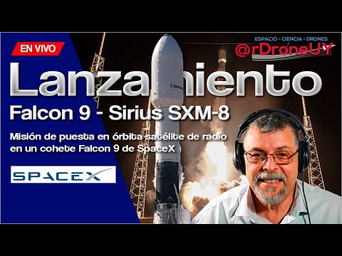 LANZAMIENTO COHETE FALCON 9 - SATELITE SIRIUS SXM 8 - DIRECTO - SPACEX (EN ESPAÑOL)