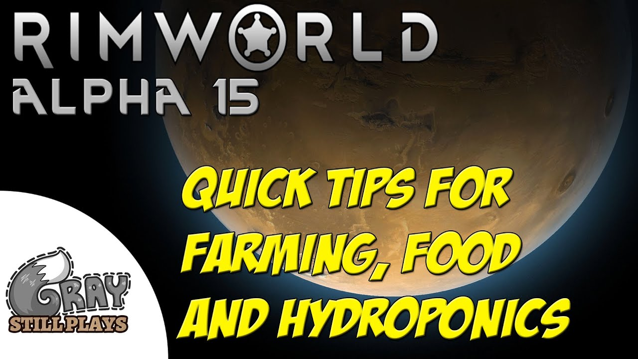Rimworld Alpha 15 | Quick Tips for Farming, Food and Drug Crops, and  Hydroponics | Guide Tutorial