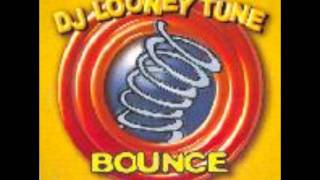 Dj looney tune - bounce
