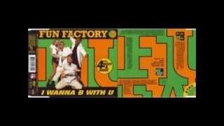 Fun Factory - I Wanna B With U (B On The Air Rap)