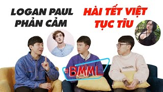 BA MẶT MỘT LỜI | Tết 2018 đại loạn YouTube: Hài tết Việt tục tĩu - Logan Paul phản cảm
