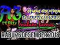 DJ FREDY RABU 26 DESEMBER 2018 ATHENA DISCOTIQUE BANJARMASIN HBI DJ FREDY TERBARU 2018 MALAM KAMIS