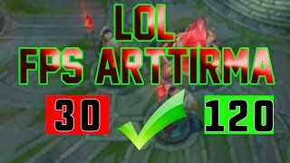 LEAGUE OF LEGENDS FPS ARTTIRMA 2018, KESİN ÇÖZÜM %100 (LOL CFG 2018)