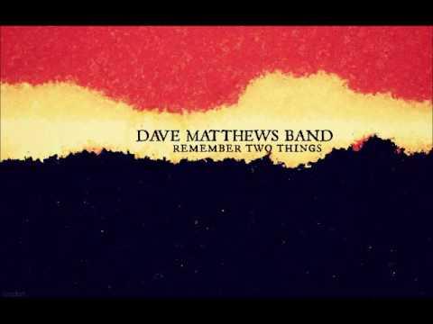Dave Matthews Band - Remember Two Things - Full Album