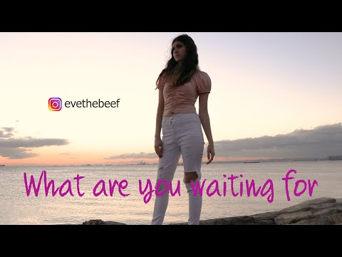 What Are You Waiting For (Eve M Music Video)