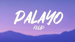 Download FELIP - Palayo (Lyrics)