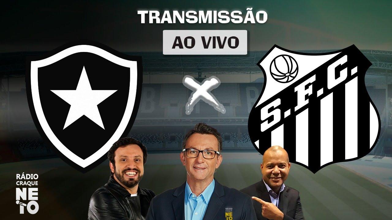 Botafogo x Santos | AO VIVO | Campeonato Brasileiro 2020 | Rádio Craque Neto