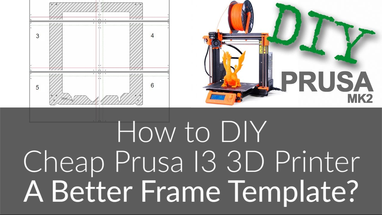 3D Printer Templates | How To Build Cheap Diy Prusa I3 Mk2 3d Printer 2 A Better Frame