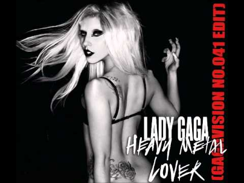 Lady Gaga - Heavy Metal Lover (Gagavision 41 Edit)