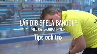 Lär dig spela bangolf med Carl-Johan Ryner - Tips och trix