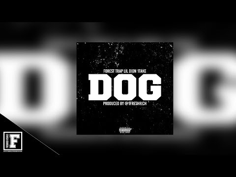 Forest Trap - Dog Feat. Lil Dion & 1Take [ Prod. @1FreshRich ] ( Official Audio )