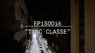"""TRUCA'M👉🏻EPiSODi 06: """"TiNC CLASSE"""""""