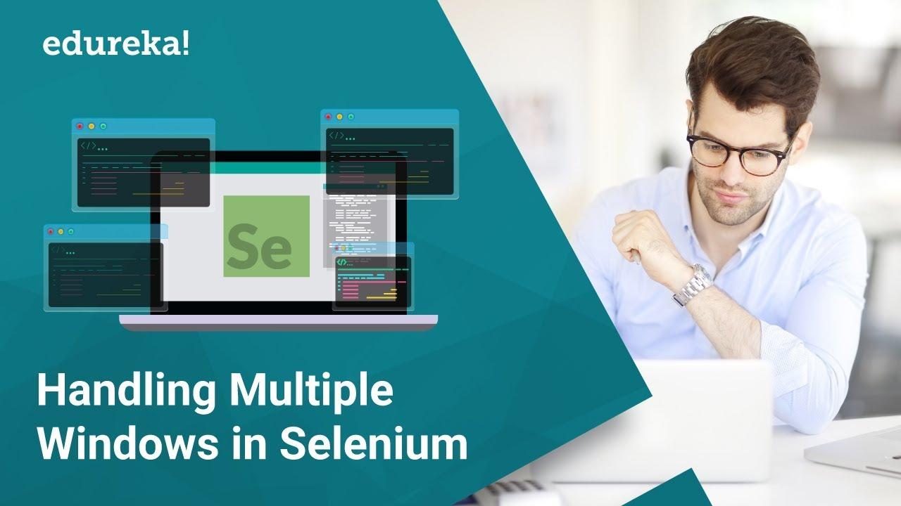 How to Handle Multiple Windows in Selenium Webdriver | Selenium  Certification Training | Edureka