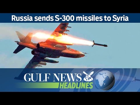 Russia sends S-300 missiles to Syria - GN Headlines