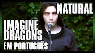 """IMAGINE DRAGONS em PORTUGUÊS: """"Natural"""" (Tradução Adaptada) Video"""