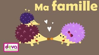 Ma famille (Chanson sur la famille) Ⓓⓔⓥⓐ Parents enfants