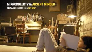 Mikrokolektyw / Absent Minded