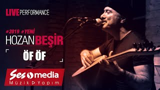 Hozan Beşir - Sen Gel Diyorsun (Öf Öf) - [© 2019 Live Performance]