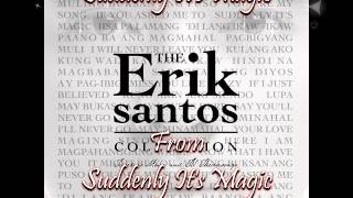 04 Erik Santos - Suddenly It