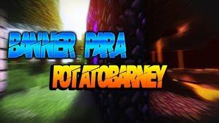 Banner Para PotatoBarney #2