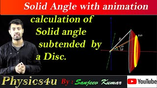 Solid Angle and plane angle  | Solid angle subtended by a disc at a point with animation