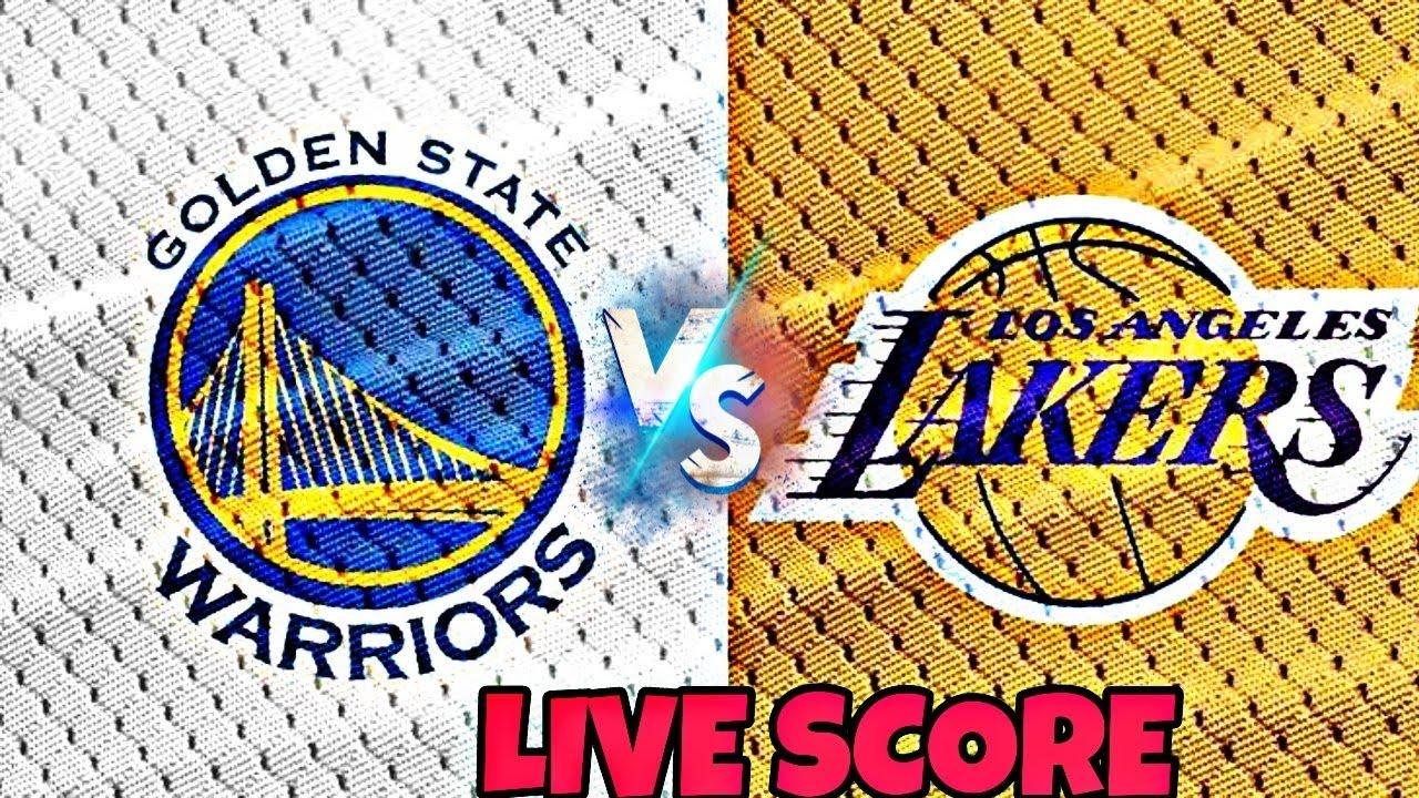 Nba Live Lakers Vs Warriors Live Score Youtube