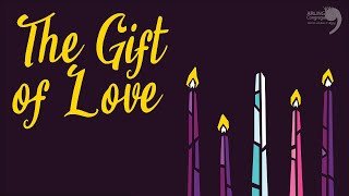 The Gift of Love | December 20, 2020