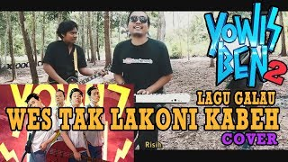 LAGU GALAU ( WES TAK LAKONI KABEH ) - OST YOWISBEN 2 (COVER) Versi Reggae Pop rock Koplo