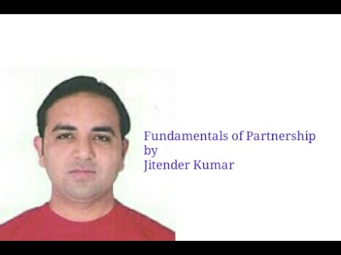 Fundamentals of partnership-Partners capital and current account-Fixed capital & Fluctuating capital