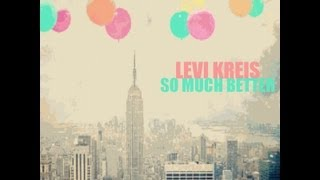 Levi Kreis - So Much Better (Rich B Radio Edit) Enriched Records