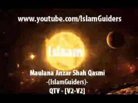 Maulana Anzar Shah Qasmi   IslamGuiders)   QTV   [V2 V2]