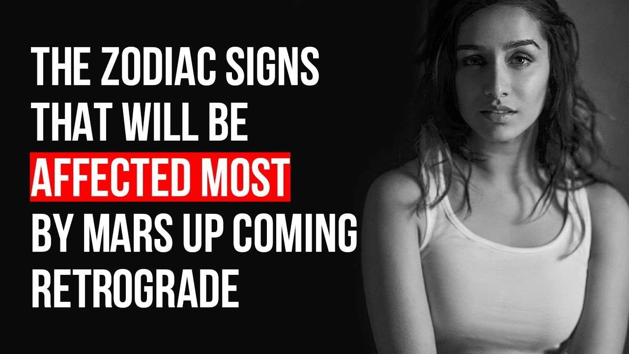 The 4 Zodiac Signs That Will Be Affected Most By Mars Up Coming Retrograde