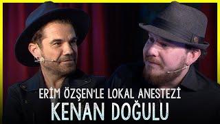 Erim Özşen'le Lokal Anestezi Konuk: Kenan Doğulu Video