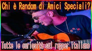 Chi è Random di Amici Speciali? Tutte le curiosità sul rapper italiano