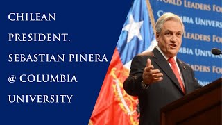Chilean President, Sebastian Piñera at Columbia University