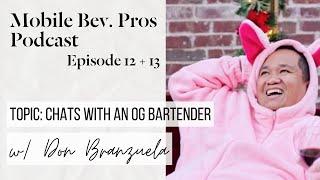 Chats with an OG Mobile Bartender // Mobile Bev. Pros + Don Branzuela