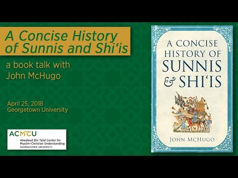 """A Concise History of Sunnis and Shi'is"" with John McHugo"
