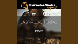 Lagrimillas Tontas (Karaoke Version) (In The Style Of Samuray)