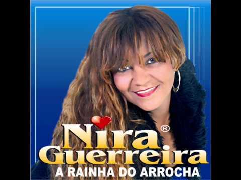 NIRA GUERREIRA - A RAINHA DO ARROCHA - PEDINDO PRA VOLTAR