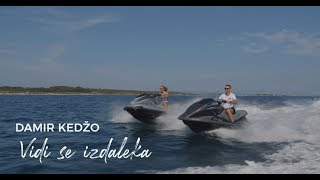 DAMIR KEDŽO - VIDI SE IZDALEKA (OFFICIAL VIDEO)