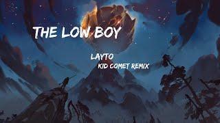 Layto - The Low Boy [Kid Comet Remix] (Lyrics)