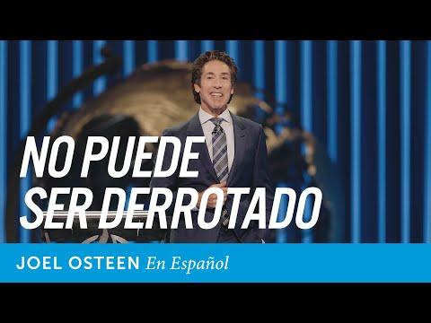 No puede ser derrotado   Joel Osteen en español