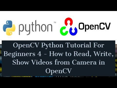 OpenCV Python Tutorial For Beginners - How to Read, Write