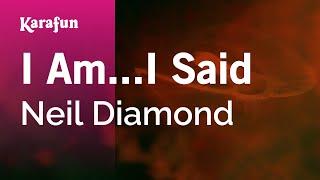 Karaoke I Am...I Said - Neil Diamond *
