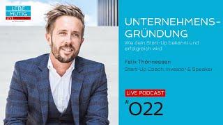 #022: UNTERNEHMENSGRÜNDUNG - Wie dein Start-Up bekannt und erfolgreich wird