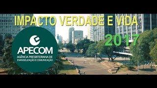 Impacto Evangelístico Verdade e Vida 2017 no Vale do Anhangabaú em São Paulo